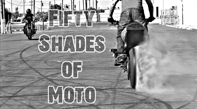 FIFTY SHADES OF MOTO – DIRT HICKS PRODUCTIONS – #BIKELIFE