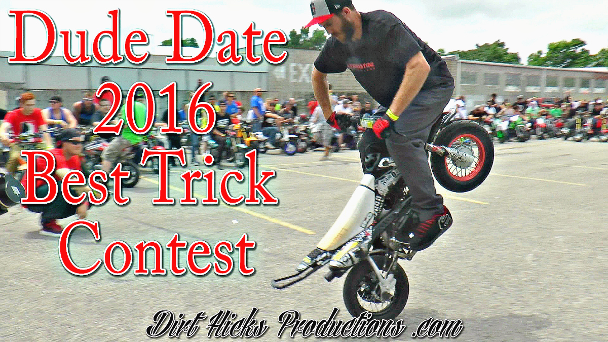 Dude Date 2016 Best Trick Contest 50cc Pit Bike Stunting Raffle 2006 Honda Giveaway Dirt Hicks Productions