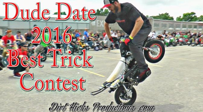 DUDE DATE 2016 BEST TRICK CONTEST – 50CC PIT BIKE STUNTING & RAFFLE BIKE GIVEAWAY
